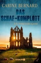 Das Schaf-Komplott - Ein Yorkshire-Krimi ebook by
