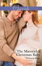 The Maverick's Christmas Baby 電子書 by Victoria Pade