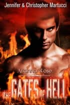 Arianna Rose: The Gates of Hell - Arianna Rose, #5 ebook by Jennifer Martucci, Christopher Martucci