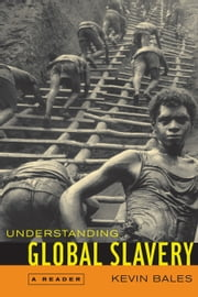 Understanding Global Slavery: A Reader ebook by Bales, Kevin