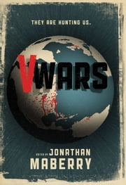 V-Wars ebook by Maberry, Jonathan; Holder, Nancy; Navarro,...