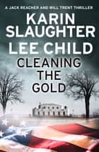 Cleaning the Gold 電子書 by Karin Slaughter, Lee Child
