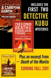 Michael Stanley Bundle: A Carrion Death & The 2nd Death of Goodluck Tinubu - The Detective Kubu Mysteries with Exclusive Excerpt of Death of the Mantis ebook by Michael Stanley