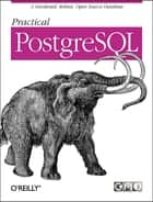 Practical PostgreSQL ebook by Joshua D. Drake, John C. Worsley