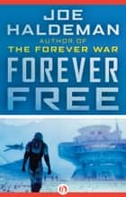 Forever Free ebook by Joe Haldeman