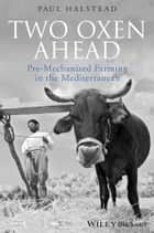 Two Oxen Ahead ebook by Paul Halstead
