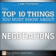 The Top 10 Things You Must Know About Negotiations ebook by Leigh L. Thompson