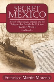 Secret Mexico ebook by Francisco Martín Moreno