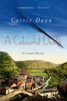 A Colourful Death ebook by Carola Dunn