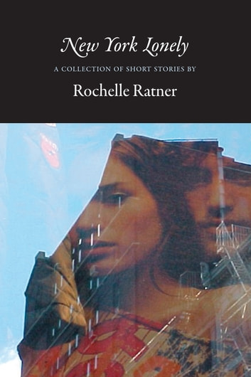 New York Lonely ebook by Rochelle Rattner