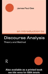 An Introduction to Discourse Analysis ebook by Gee, James