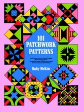 101 Patchwork Patterns ebook by Ruby S. McKim