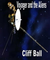 Voyager and the Aliens - a science fiction short story ebook by Cliff Ball