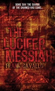 The Lucifer Messiah ebook by Frank Cavallo