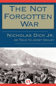 The Not Forgotten War ebook by Nicholas Dick