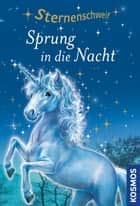 Sternenschweif, 2, Sprung in die Nacht ebook by Linda Chapman, Bettina Schaub