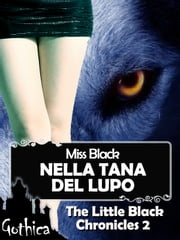 Nella tana del lupo - The Little Black Chronicles 2 ebook by Miss Black