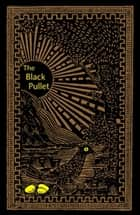 The Black Pullet - Science of Magical Talisman ebook by Anonymous