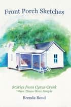 Front Porch Sketches ebook by Brenda Bond