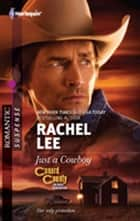 Just a Cowboy ebook by Rachel Lee