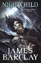 Nightchild - The Chronicles of the Raven 3 電子書 by James Barclay