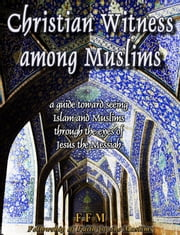 Christian Witness Among Muslims ebook by FFM Fellowship of Faith for the Muslims