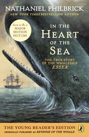 In the Heart of the Sea (Young Readers Edition) ebook by Nathaniel Philbrick