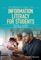 Introduction to Information Literacy for Students ebook by Michael C. Alewine, Mark Canada