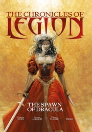 The Chronicles of Legion - Vol. 2: The Spawn of Dracula ebook by Fabien Nury,Mathieu Lauffray,Mario Alberti,Tiso,Zhang Xiaoyu