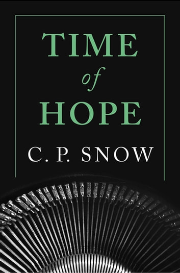 Time of Hope ebook by C. P. Snow