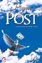 Pigeon Post ebook by Jae