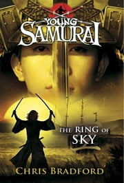 Young Samurai: The Ring of Sky ebook by Chris Bradford