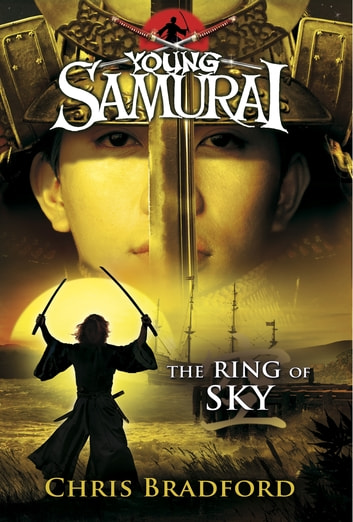 The Ring of Sky (Young Samurai, Book 8) ebook by Chris Bradford