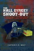 The Hall Street Shoot-Out ebook by Captain E.R. Walt