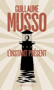 L'Instant présent eBook by Guillaume Musso