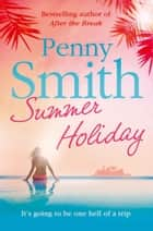 Summer Holiday ebook by Penny Smith