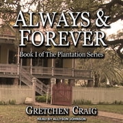 Always & Forever - A Saga of Slavery and Deliverance audiobook by Gretchen Craig