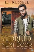The Druid Next Door ebook by E.J. Russell
