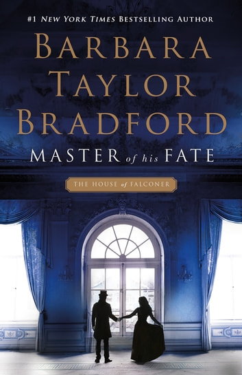 Master of His Fate ebook by Barbara Taylor Bradford