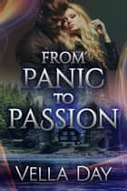 From Panic to Passion - Pledged To Protect, #1 ebook by Vella Day