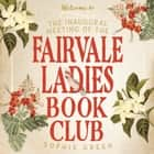 The Inaugural Meeting of the Fairvale Ladies Book Club audiobook by Sophie Green