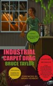 Industrial Carpet Drag ebook by Taylor, Bruce
