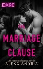 The Marriage Clause ebook by Alexx Andria