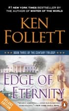 Edge of Eternity Deluxe Edition - Book Three of The Century Trilogy ebook by Ken Follett