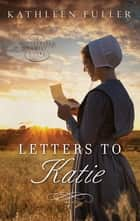 Letters to Katie ebook by Kathleen Fuller