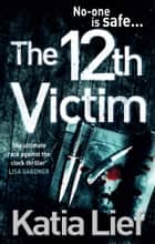 The 12th Victim ebook by Katia Lief