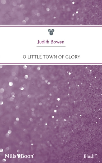 O Little Town Of Glory ebook by Judith Bowen