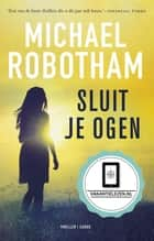 Sluit je ogen ebook by Michael Robotham,Ludo Diercksens