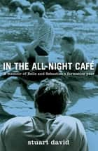 In the All-Night Café ebook by Stuart David