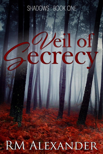 Veil of Secrecy - Shadows, #1 ebook by RM Alexander